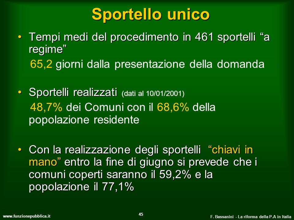 Sportello unico Tempi medi del procedimento in 461 sportelli a regime 65,2 giorni dalla presentazione della domanda.