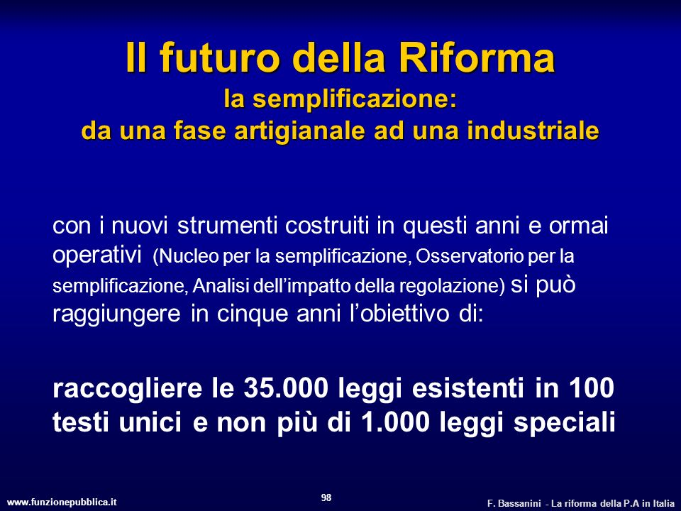Il futuro della Riforma la semplificazione: da una fase artigianale ad una industriale