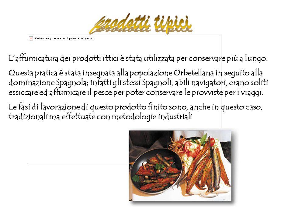 prodotti tipici L'affumicatura dei prodotti ittici è stata utilizzata per conservare più a lungo.