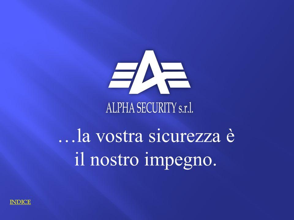 …la vostra sicurezza è il nostro impegno.