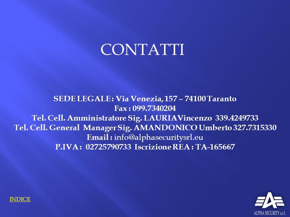 CONTATTI SEDE LEGALE : Via Venezia, 157 – 74100 Taranto