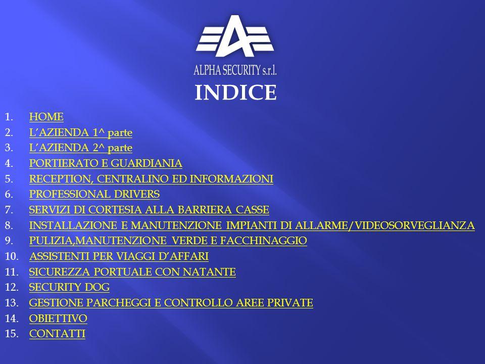 INDICE HOME L'AZIENDA 1^ parte L'AZIENDA 2^ parte