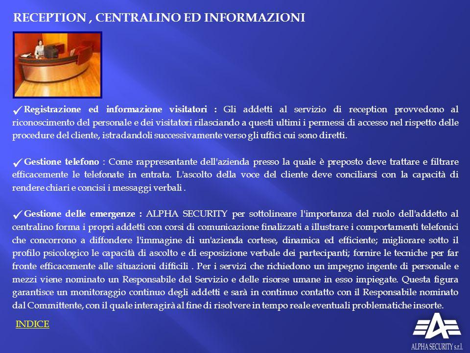 RECEPTION , CENTRALINO ED INFORMAZIONI