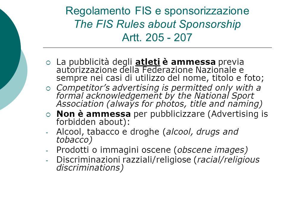 Regolamento FIS e sponsorizzazione The FIS Rules about Sponsorship Artt. 205 - 207