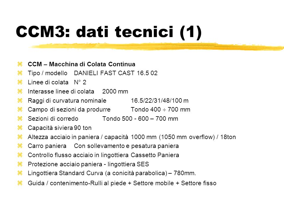 CCM3: dati tecnici (1) CCM – Macchina di Colata Continua