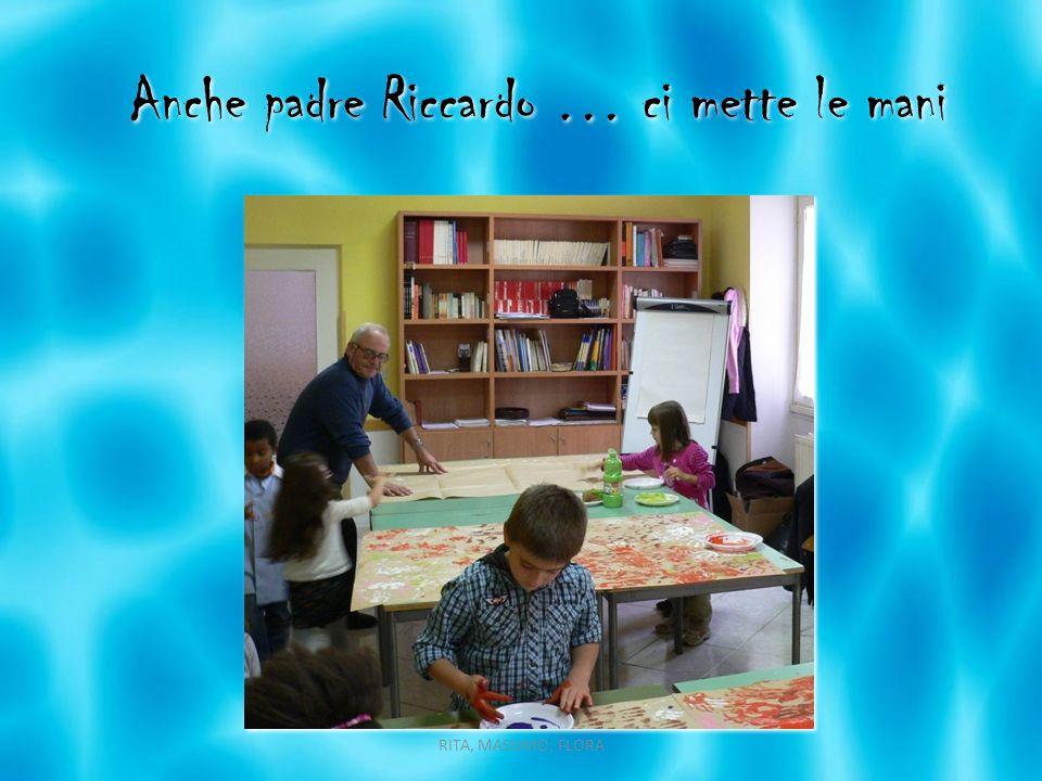 Anche padre Riccardo … ci mette le mani