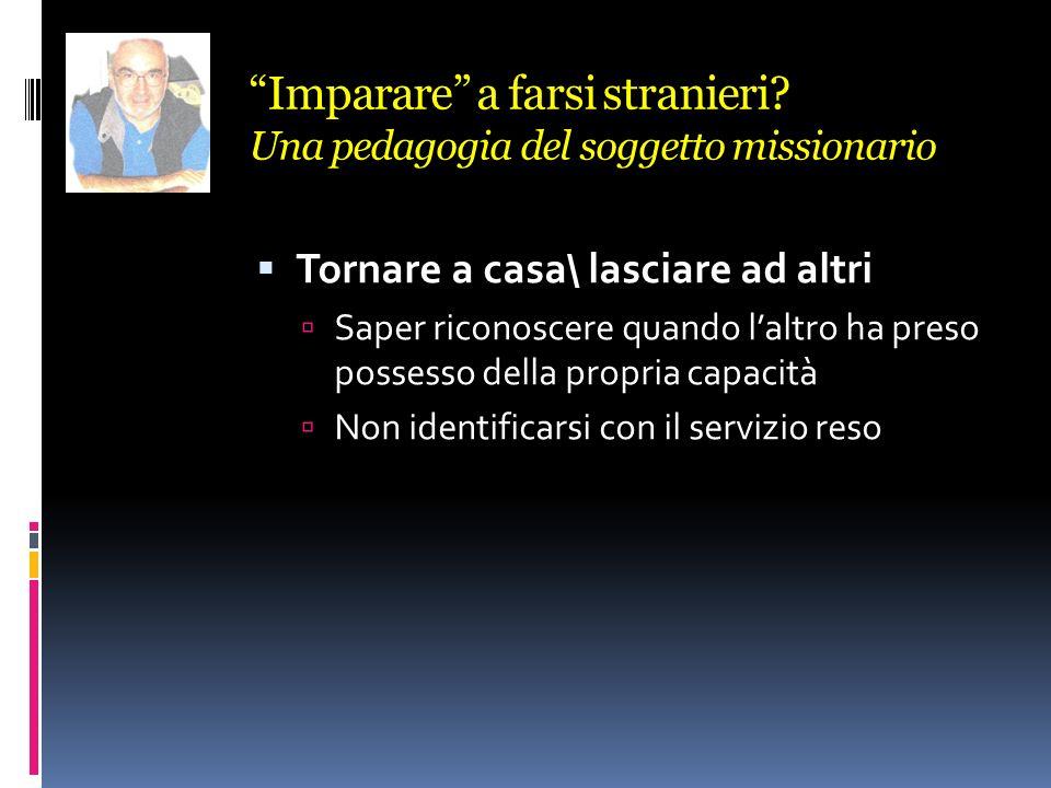 Imparare a farsi stranieri Una pedagogia del soggetto missionario