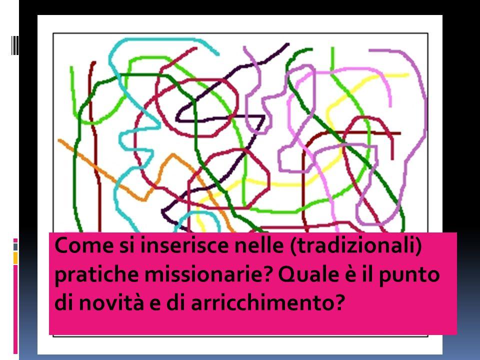 Come si inserisce nelle (tradizionali) pratiche missionarie