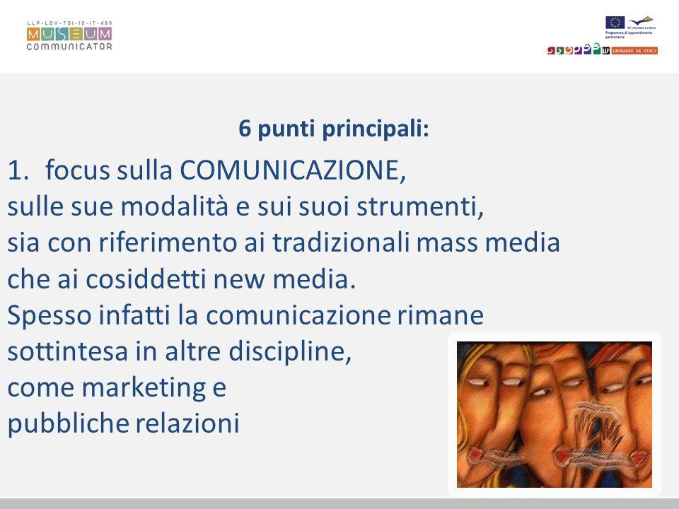 focus sulla COMUNICAZIONE, sulle sue modalità e sui suoi strumenti,