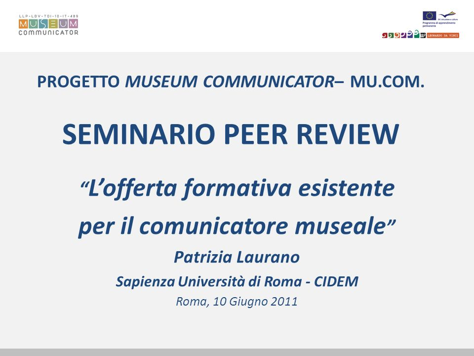 PROGETTO MUSEUM COMMUNICATOR– MU.COM. SEMINARIO PEER REVIEW