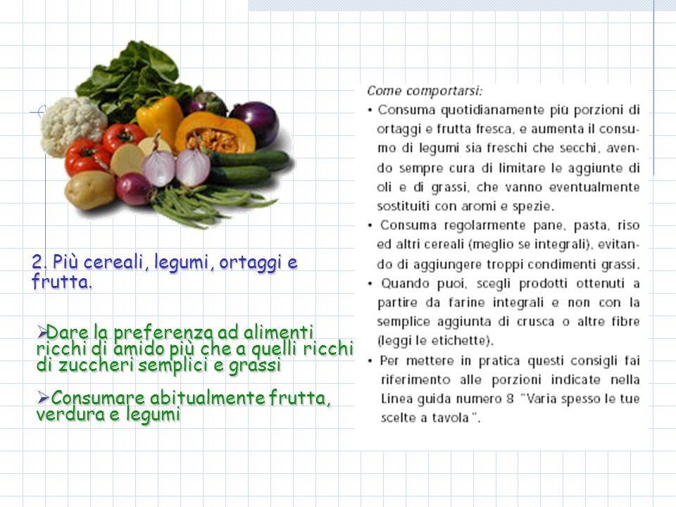 2. Più cereali, legumi, ortaggi e frutta.