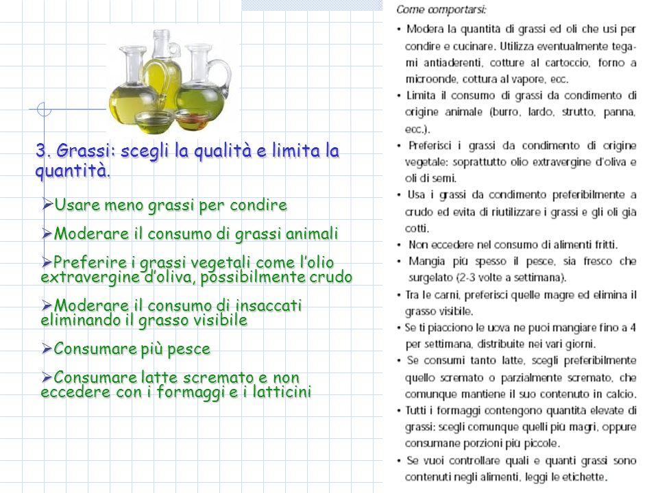3. Grassi: scegli la qualità e limita la quantità.