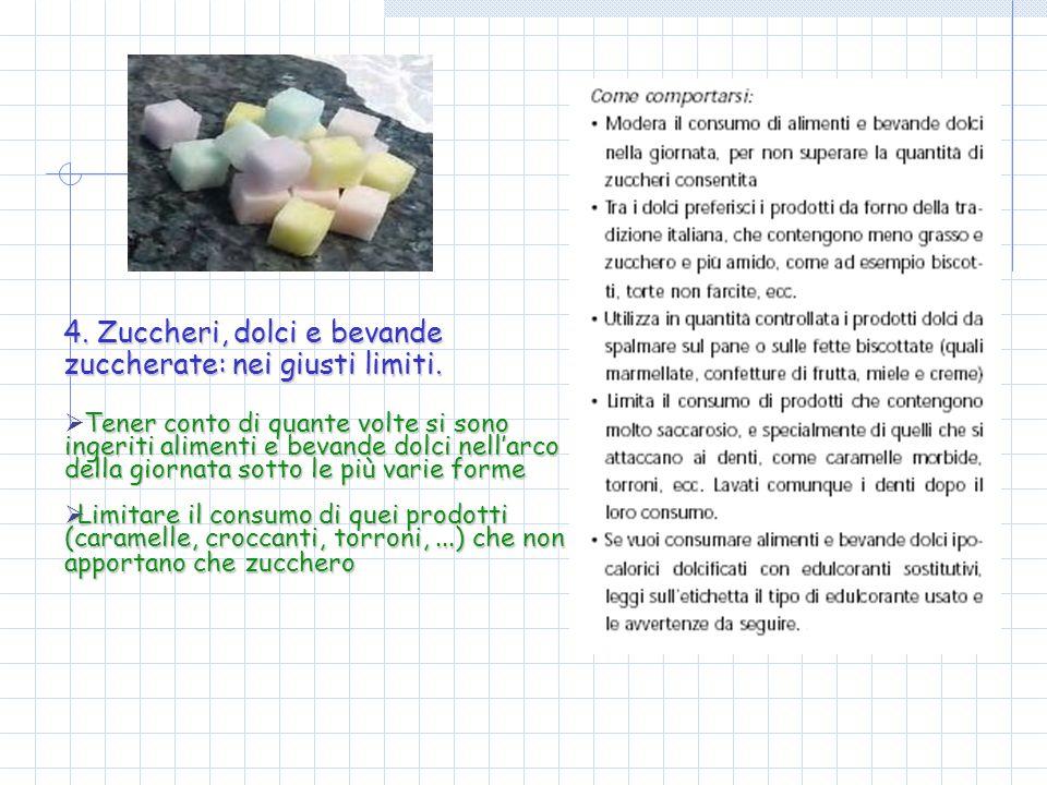 4. Zuccheri, dolci e bevande zuccherate: nei giusti limiti.