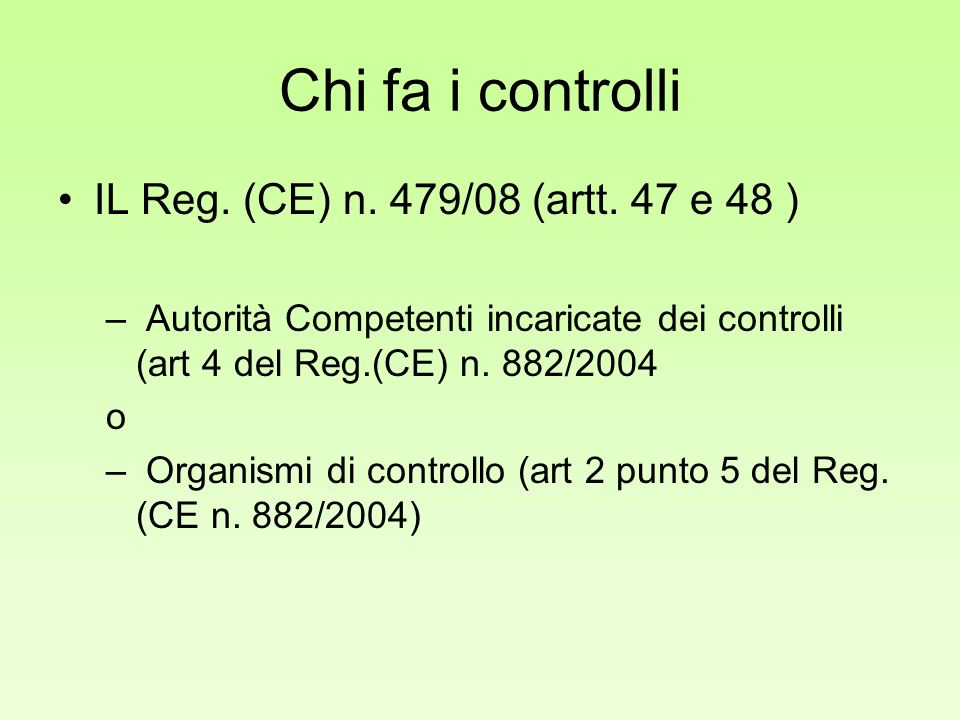 Chi fa i controlli IL Reg. (CE) n. 479/08 (artt. 47 e 48 )
