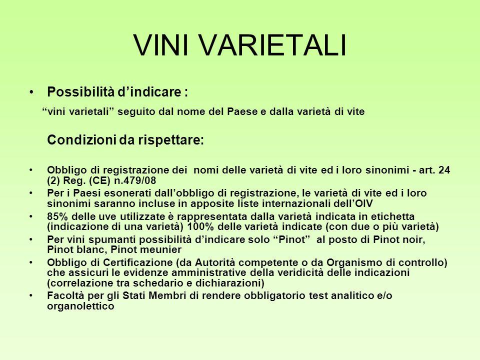 VINI VARIETALI Possibilità d'indicare : vini varietali seguito dal nome del Paese e dalla varietà di vite.
