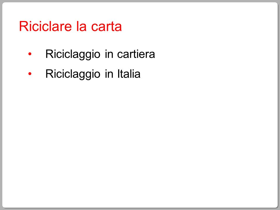 Riciclare la carta Riciclaggio in cartiera Riciclaggio in Italia