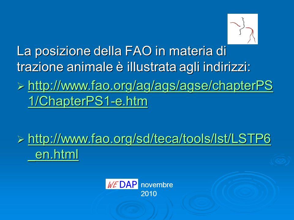 La posizione della FAO in materia di trazione animale è illustrata agli indirizzi: