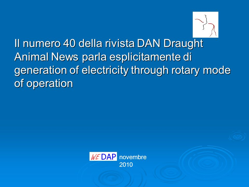 Il numero 40 della rivista DAN Draught Animal News parla esplicitamente di generation of electricity through rotary mode of operation