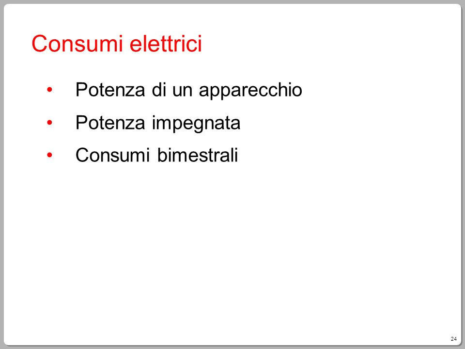 Consumi elettrici Potenza di un apparecchio Potenza impegnata