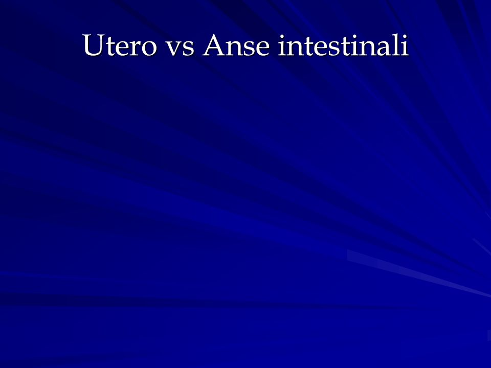 Utero vs Anse intestinali