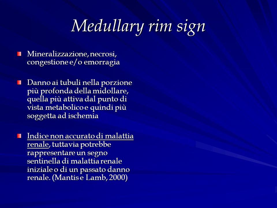 Medullary rim sign Mineralizzazione, necrosi, congestione e/o emorragia.