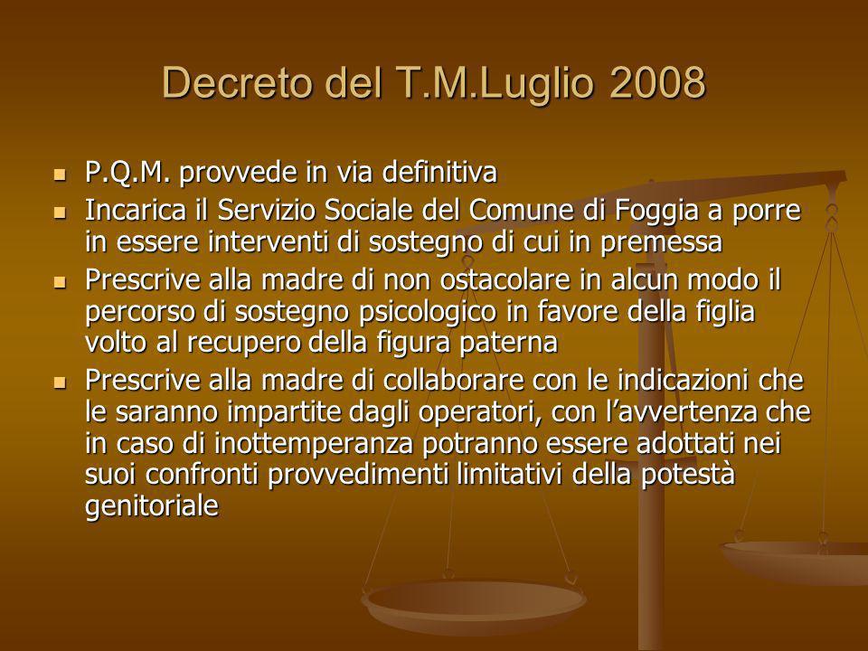 Decreto del T.M.Luglio 2008 P.Q.M. provvede in via definitiva