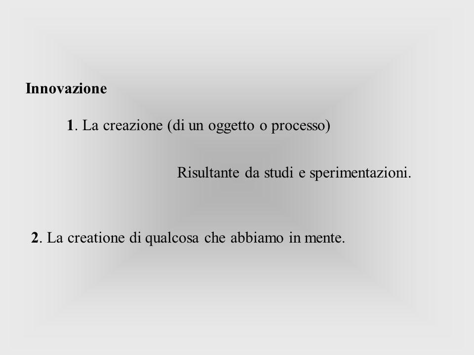 1. La creazione (di un oggetto o processo)