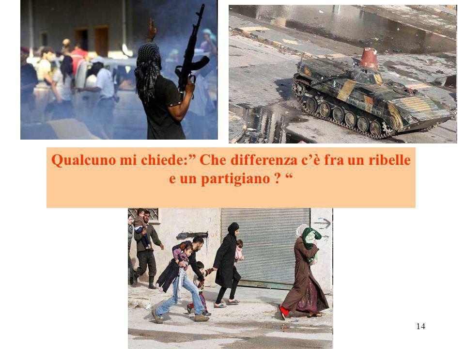 Qualcuno mi chiede: Che differenza c'è fra un ribelle