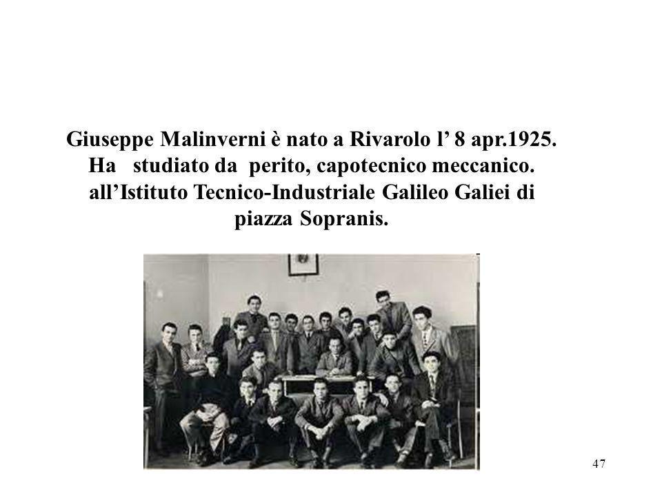 Giuseppe Malinverni è nato a Rivarolo l' 8 apr.1925.