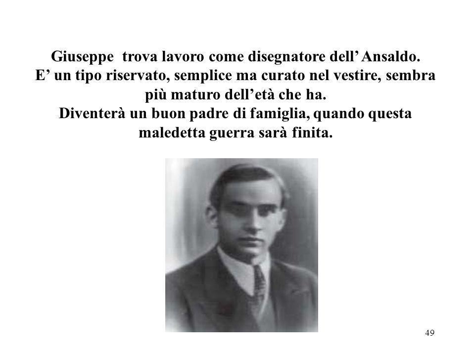 Giuseppe trova lavoro come disegnatore dell' Ansaldo.