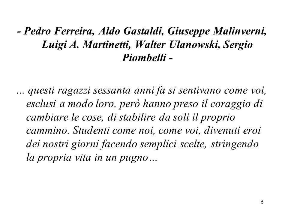 - Pedro Ferreira, Aldo Gastaldi, Giuseppe Malinverni, Luigi A