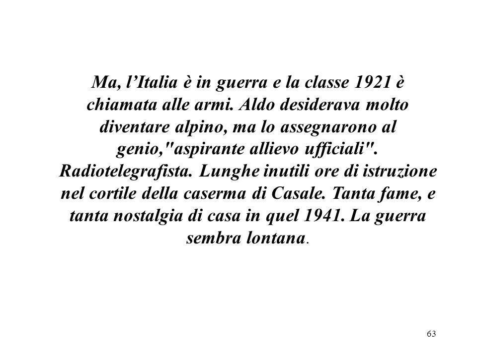 Ma, l'Italia è in guerra e la classe 1921 è chiamata alle armi
