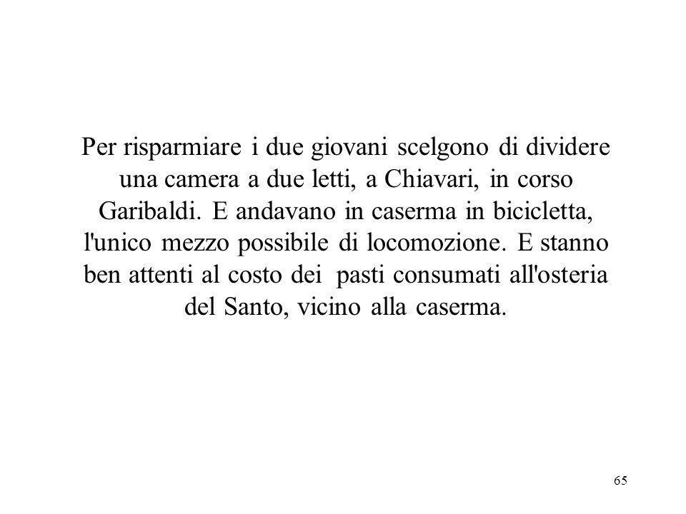 Per risparmiare i due giovani scelgono di dividere una camera a due letti, a Chiavari, in corso Garibaldi.