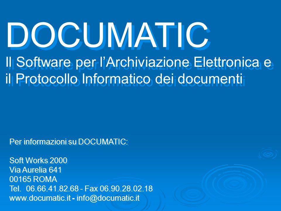 DOCUMATIC Il Software per l'Archiviazione Elettronica e il Protocollo Informatico dei documenti. Per informazioni su DOCUMATIC:
