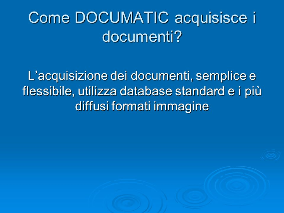 Come DOCUMATIC acquisisce i documenti