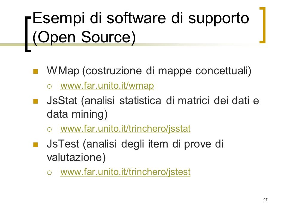 Esempi di software di supporto (Open Source)