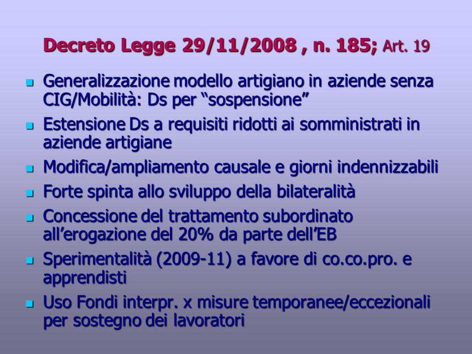 Decreto Legge 29/11/2008 , n. 185; Art. 19 Generalizzazione modello artigiano in aziende senza CIG/Mobilità: Ds per sospensione