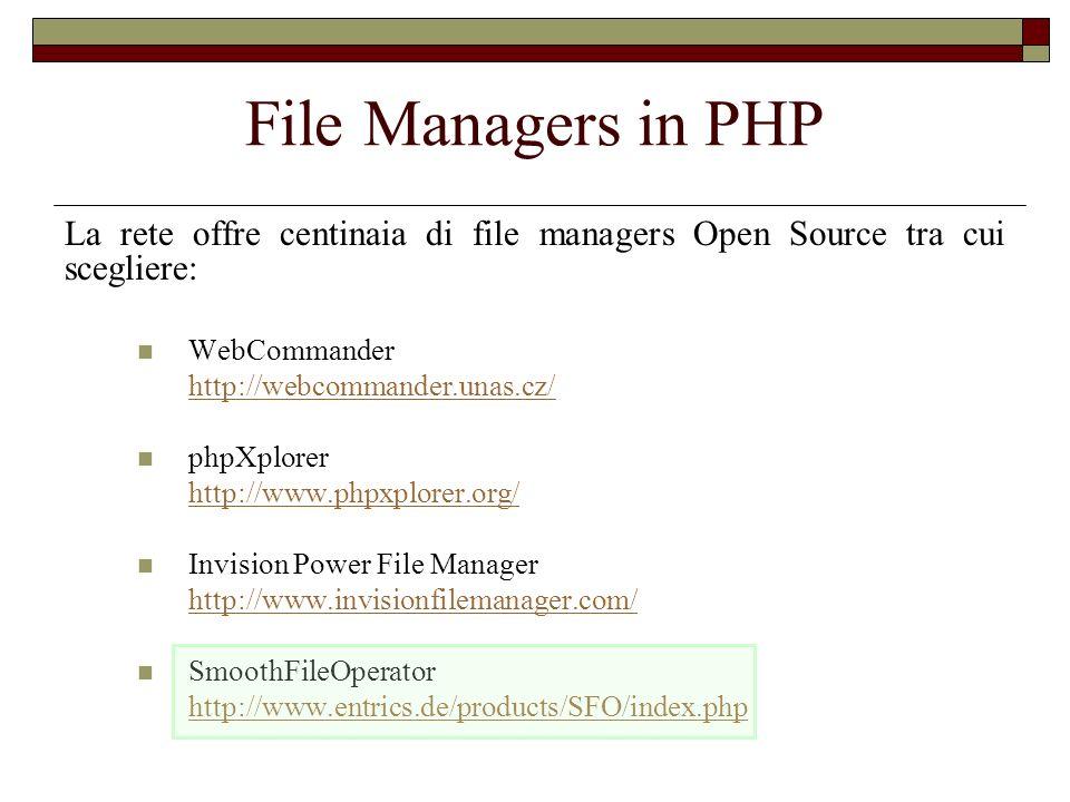 File Managers in PHP La rete offre centinaia di file managers Open Source tra cui scegliere: WebCommander.