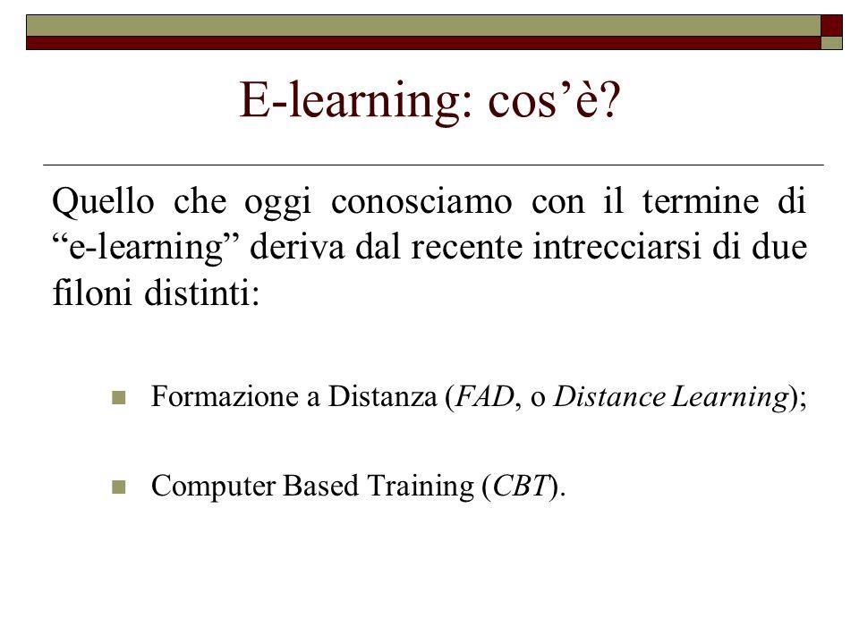 E-learning: cos'è Quello che oggi conosciamo con il termine di e-learning deriva dal recente intrecciarsi di due filoni distinti: