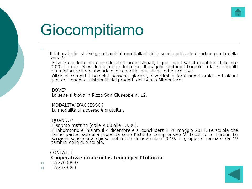 GiocompitiamoIl laboratorio si rivolge a bambini non italiani della scuola primarie di primo grado della zona 9.