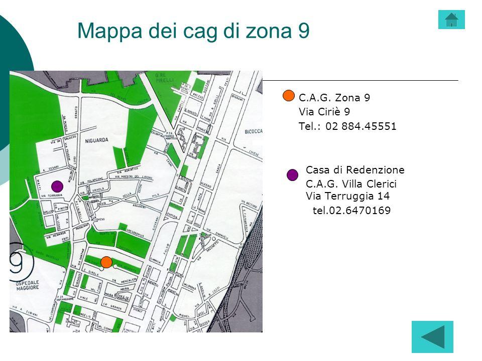 Mappa dei cag di zona 9 C.A.G. Zona 9 Via Ciriè 9 Tel.: 02 884.45551