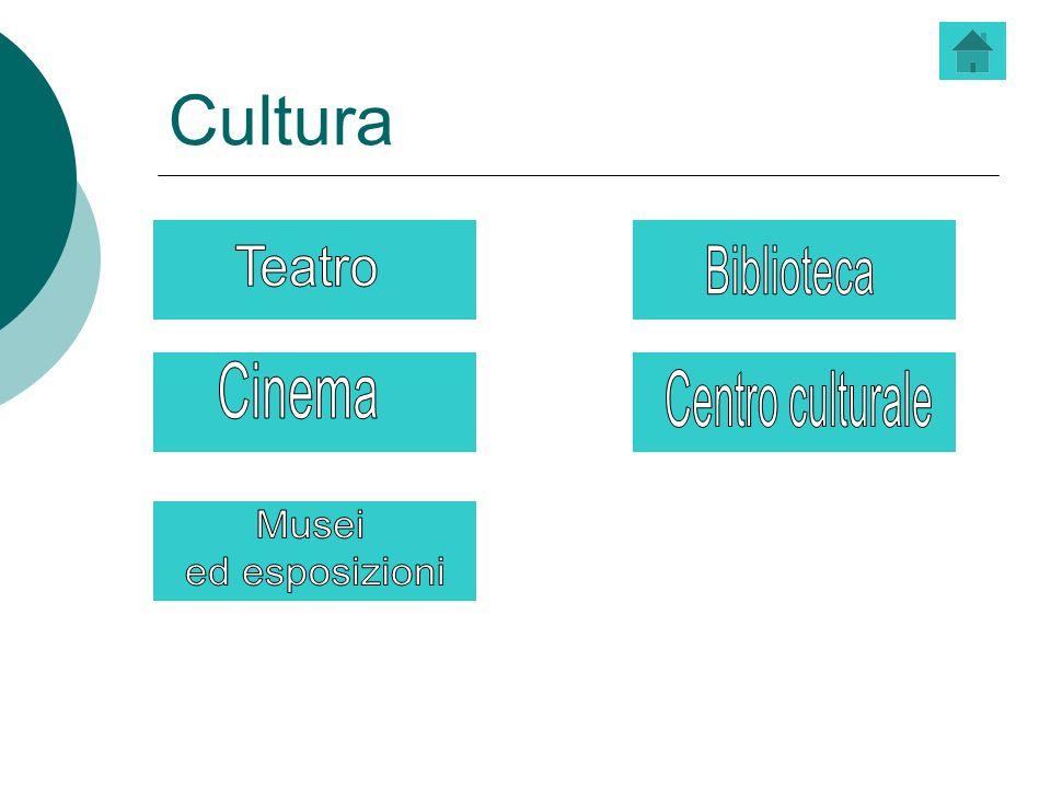 Cultura Teatro Biblioteca Cinema Centro culturale Musei ed esposizioni