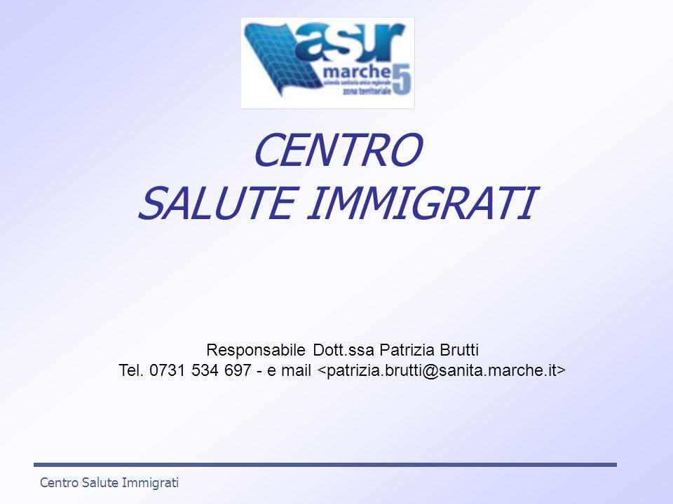 CENTRO SALUTE IMMIGRATI Responsabile Dott.ssa Patrizia Brutti