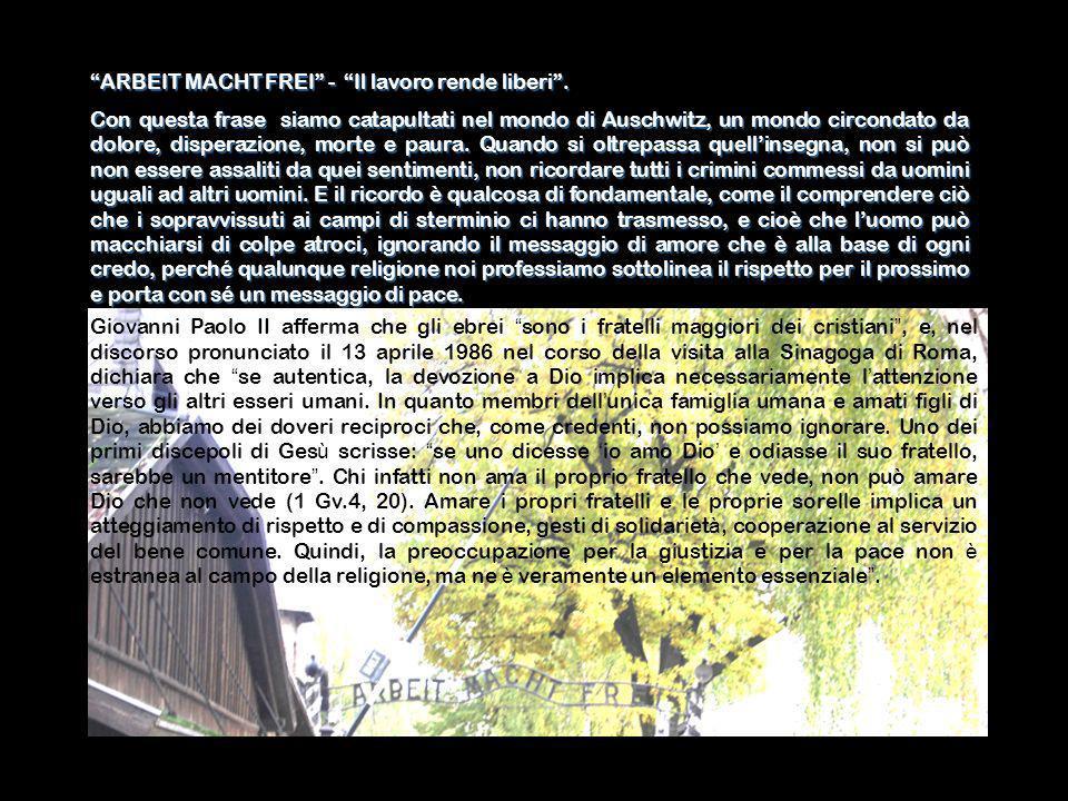 ARBEIT MACHT FREI - Il lavoro rende liberi .
