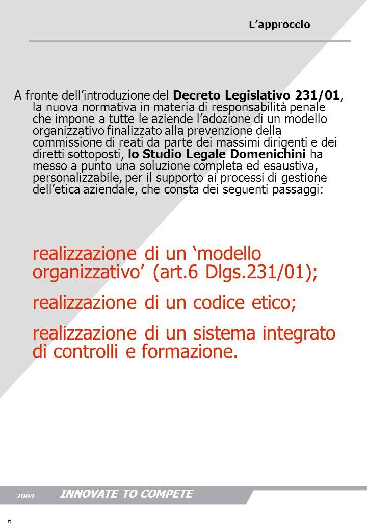 realizzazione di un 'modello organizzativo' (art.6 Dlgs.231/01);