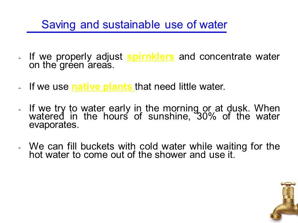 Saving and sustainable use of water