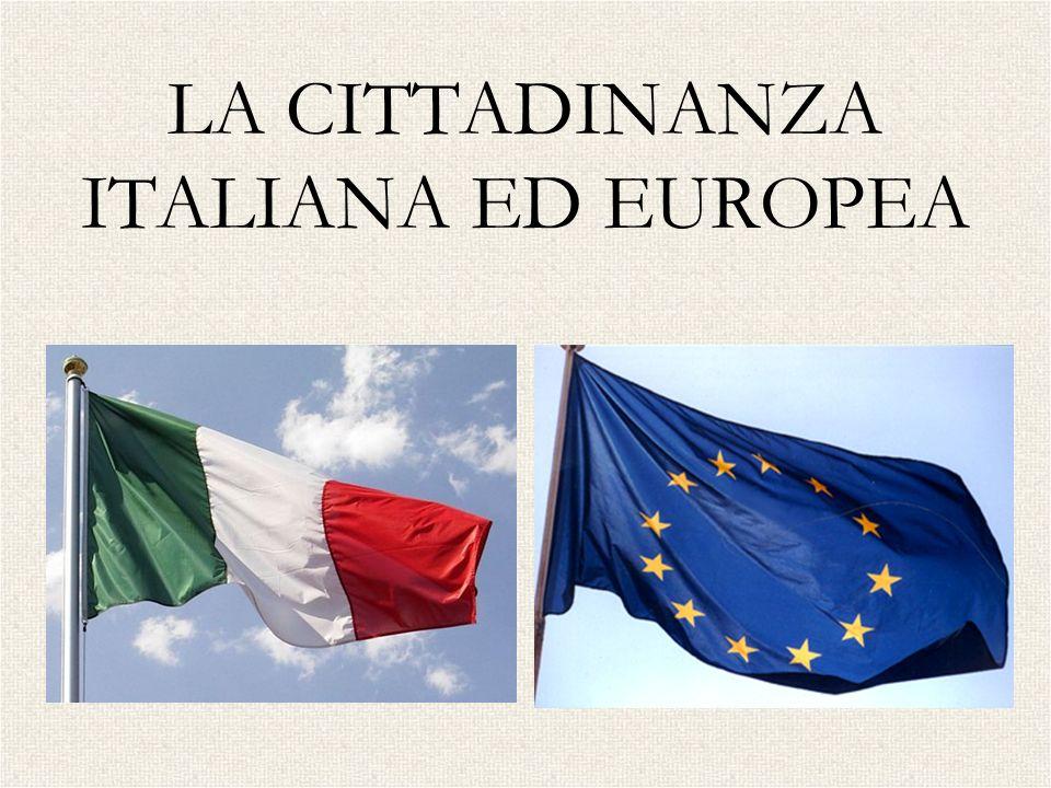 LA CITTADINANZA ITALIANA ED EUROPEA