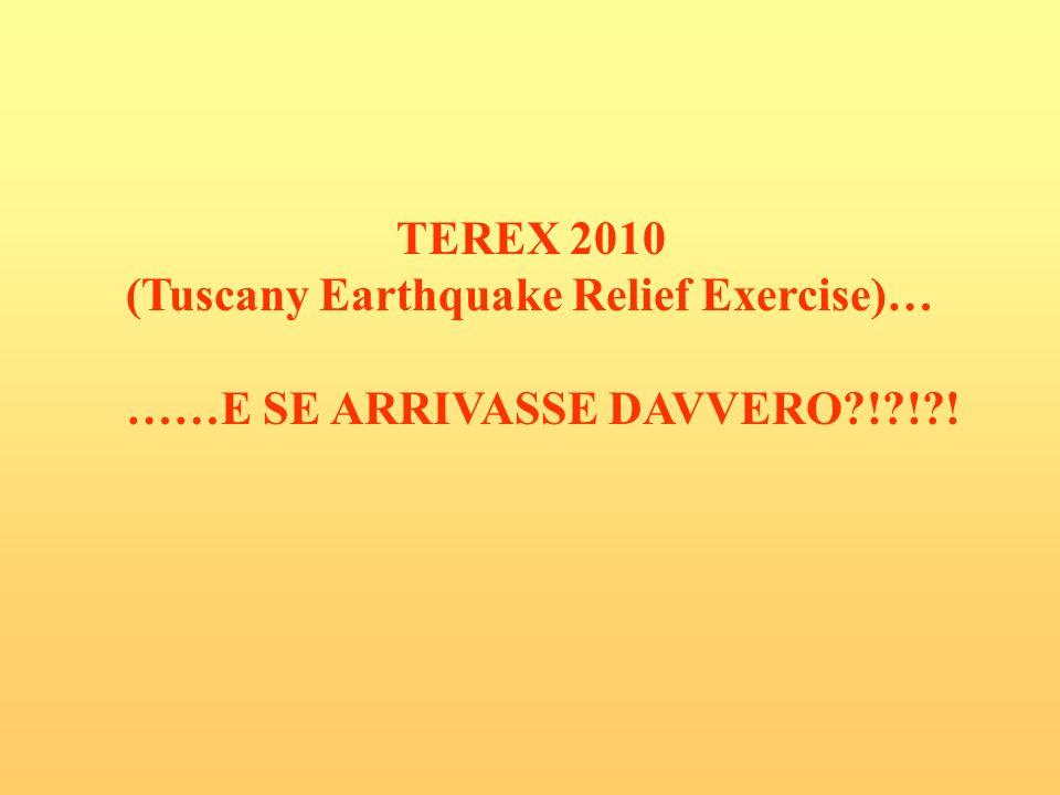 TEREX 2010 (Tuscany Earthquake Relief Exercise)… ……E SE ARRIVASSE DAVVERO ! ! !