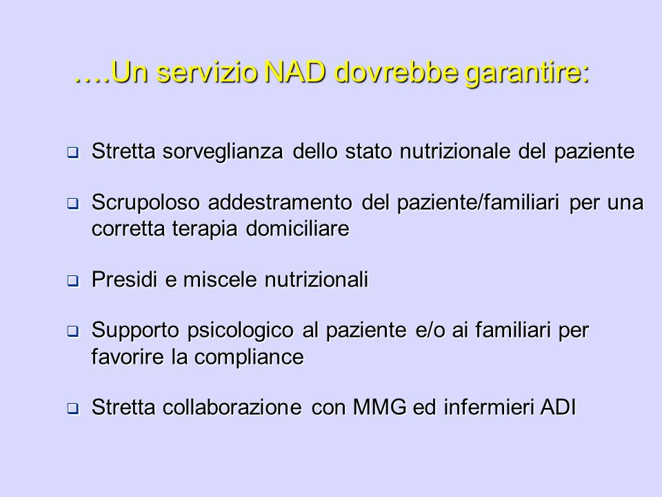 ….Un servizio NAD dovrebbe garantire: