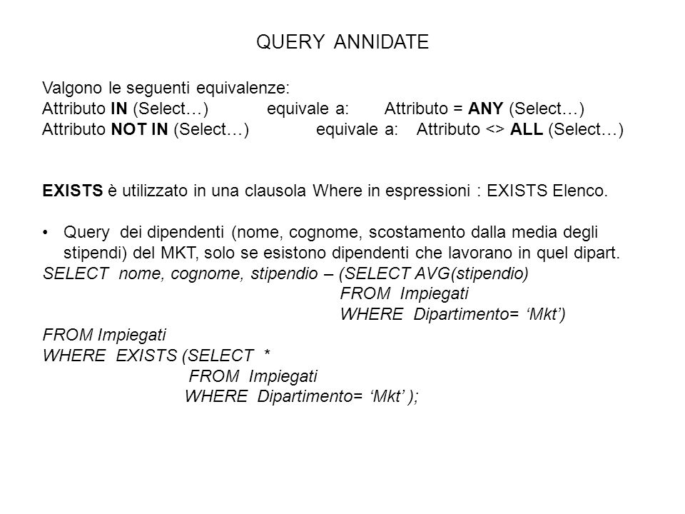 QUERY ANNIDATE Valgono le seguenti equivalenze: